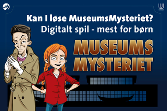 Løs MuseumsMysteriet på Vikingeskibsmuseet (for alle)